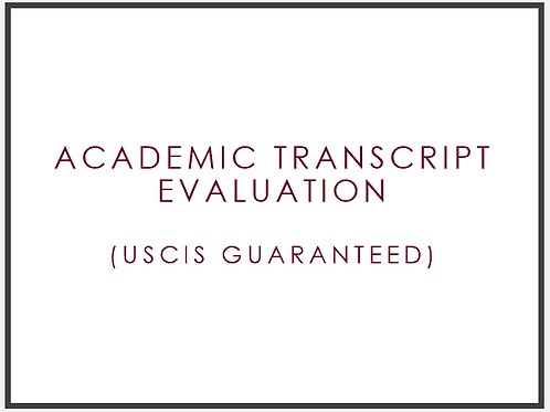 Academic Transcript Evaluation, course-by-course for USCIS