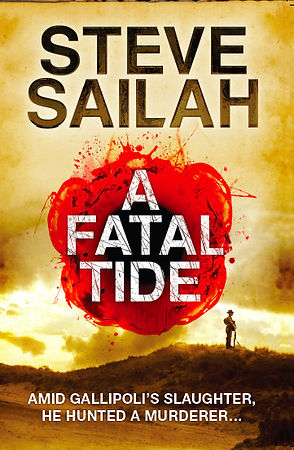 historical fiction, Gallipoli WW1, book cover, title, a fatal tide, steve sailah