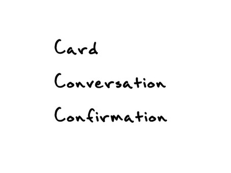 3C's (Card, Conversation, Confirmation)