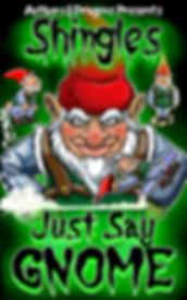 Just Say Gnome - Shingles23