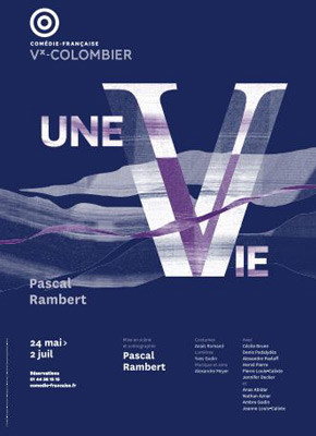UNE VIE de Pascal Rambert