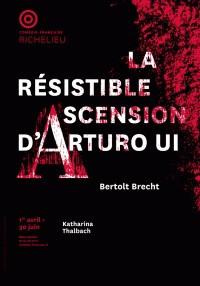 LA RESISTIBLE ASCENSION D'ARTURO UI de Brecht