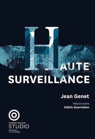 HAUTE SURVEILLANCE de Jean Genet