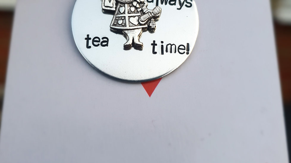 It's always tea time Alice in wonderland