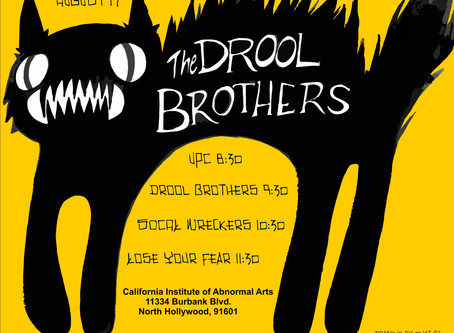 Drool Brothers @ California Institute of Abnormal Arts
