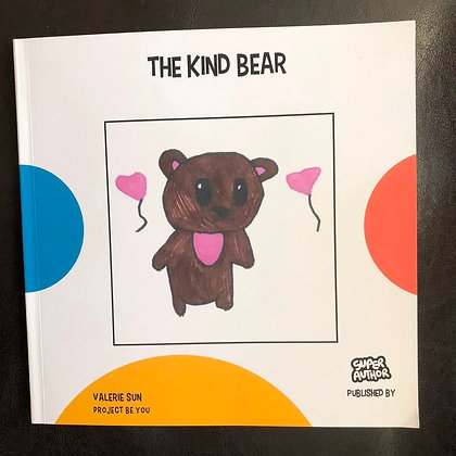 """THE KIND BEAR"" by Valerie Sun"