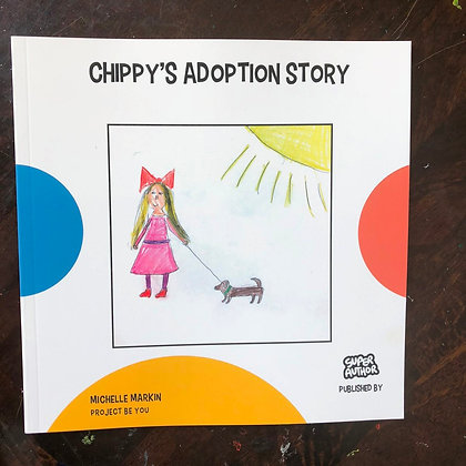 """""""CHIPPY'S ADOPTION STORY"""" by Michelle Markin"""