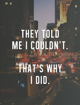 They told me I couldn't....