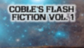 Coble's Flash Fiction Vol 1 JPG.jpg