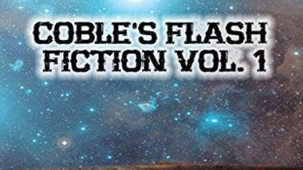 Coble's Flash Fiction Vol 1 JPG.jpg