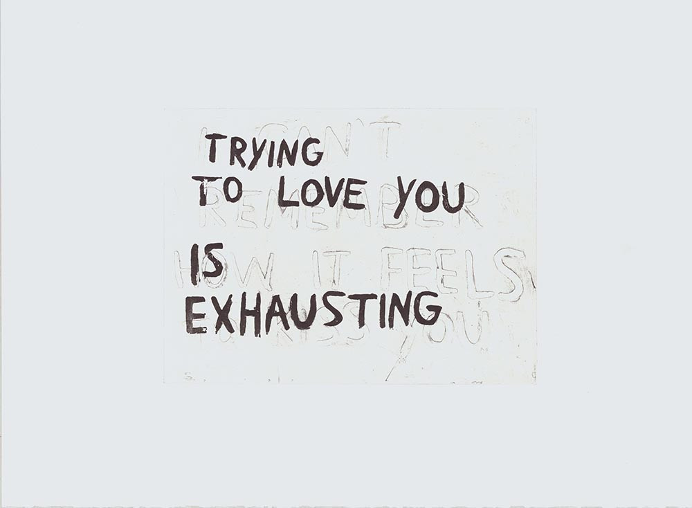 trying to love you is exhausting