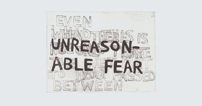 Unreasonable Fear
