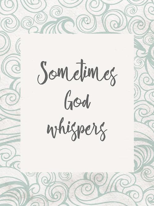 Sometimes God Whispers printable