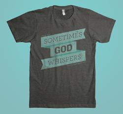 God Whispers Shirt