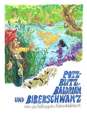 Potz-Blitz, Baldrian und Bieberschwanz