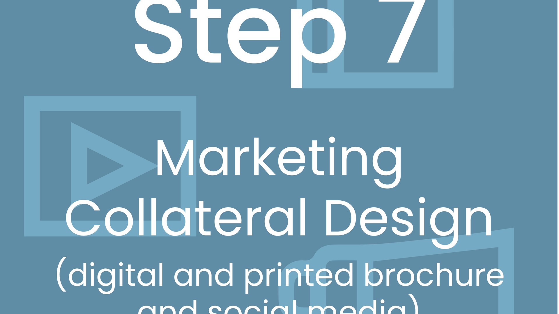 Step 7: Marketing Collateral Design