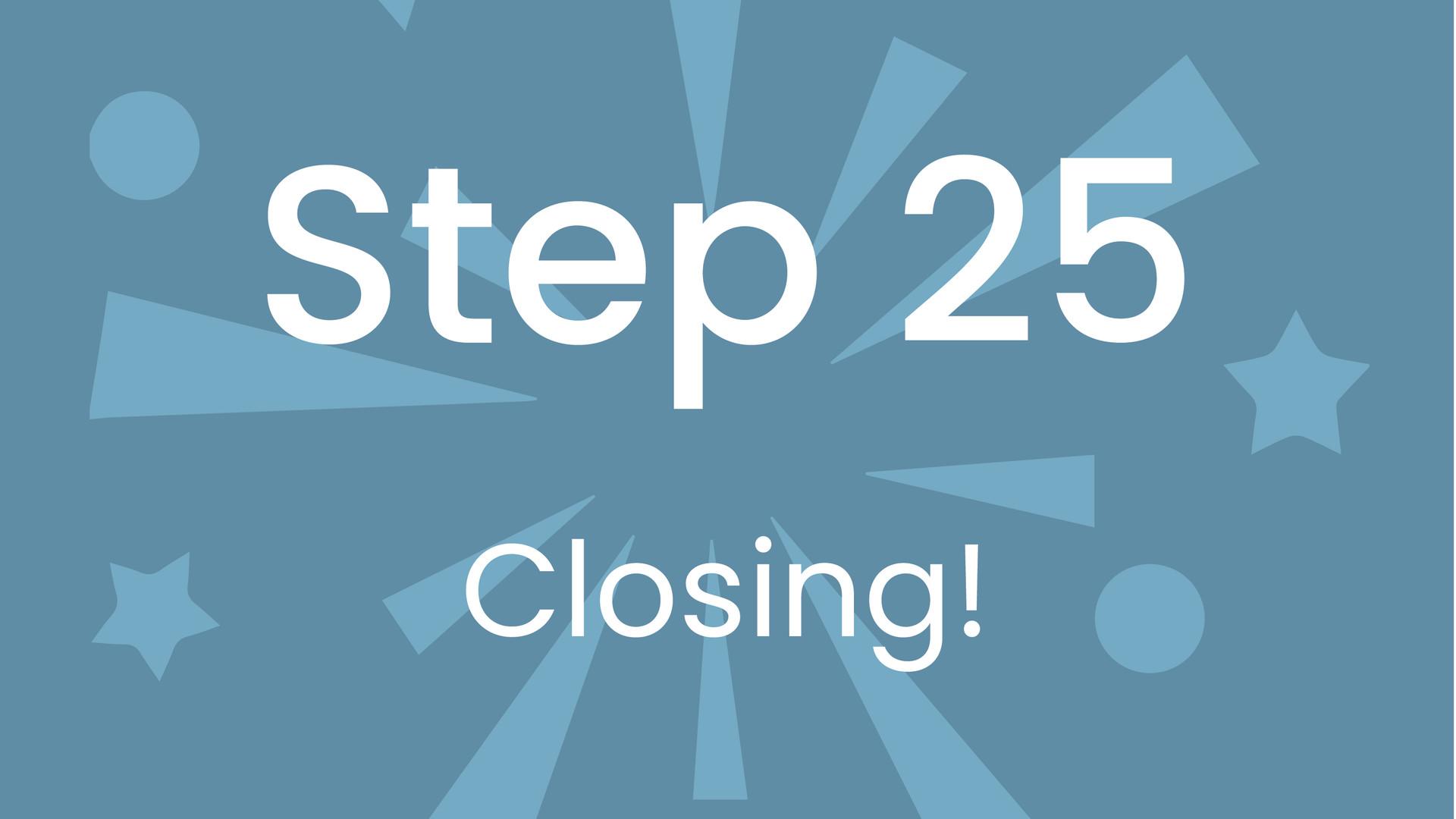 Step 25: Closing