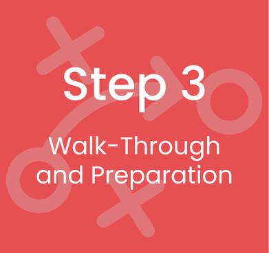 Step 3: Walk-Through and Preparation