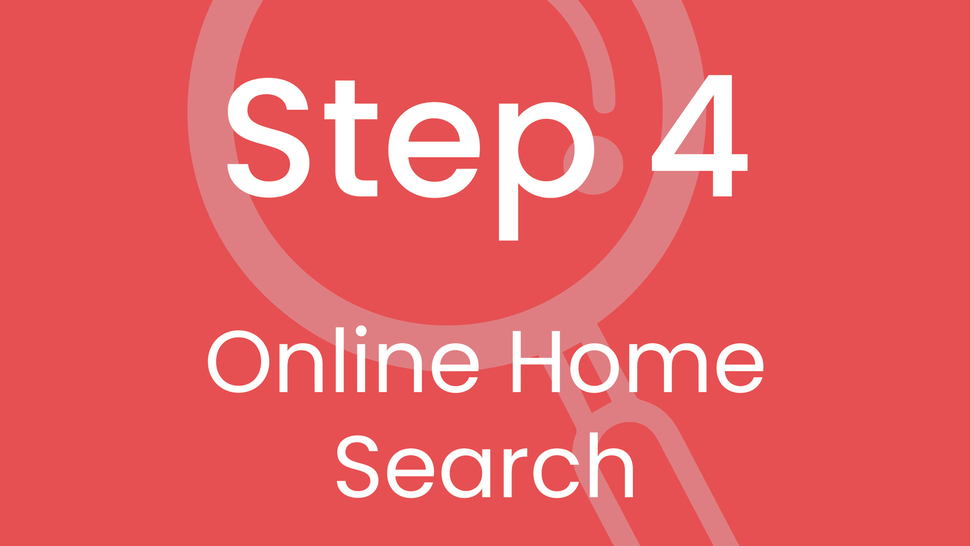Step 4: Online Home Search