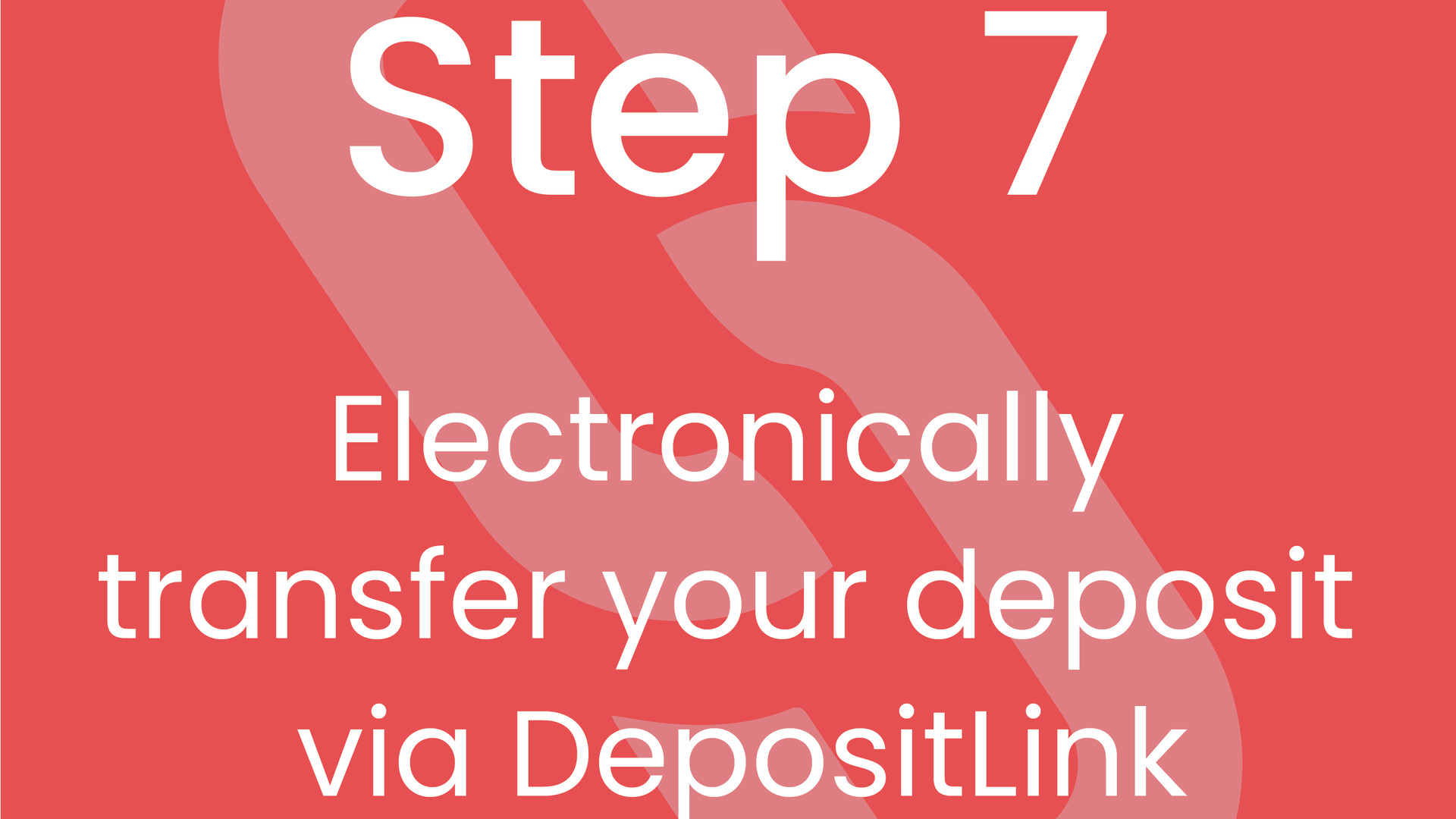 Step 7: Electronically Tranfer your Deposit via DepositLink