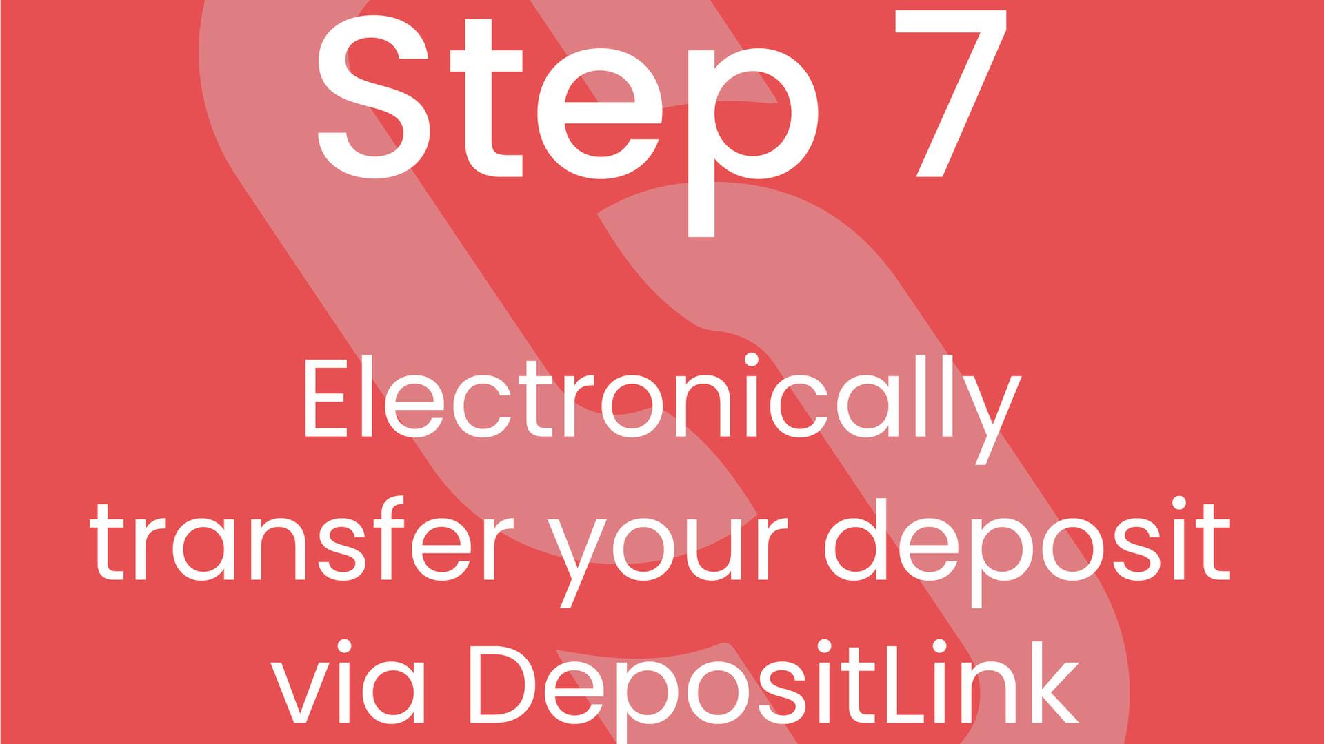 Step 7: Electronically Tranfer your Deposit via DepositLink