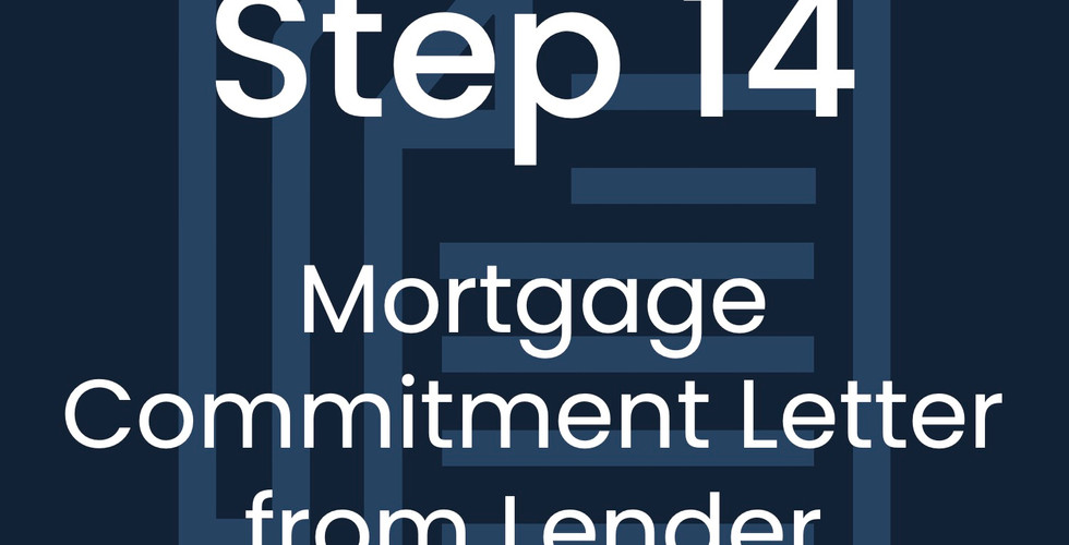 Step 14: Mortgage Commitment Letter from Lender