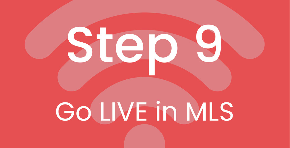 Step 9: Go LIVE in MLS