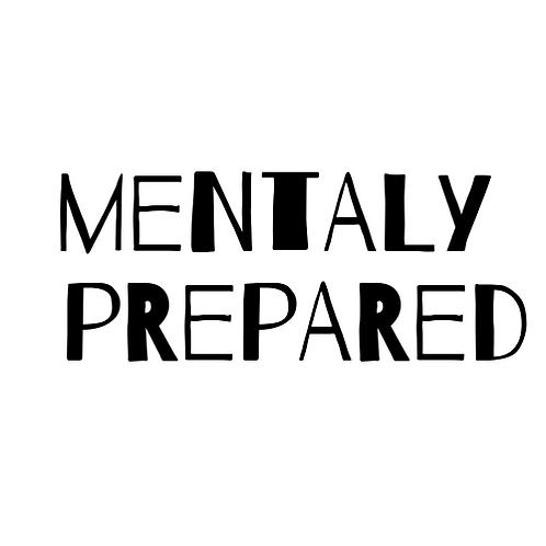 MENTALY PREPARED