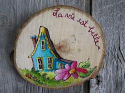 La vie est belle! rondelle de bois