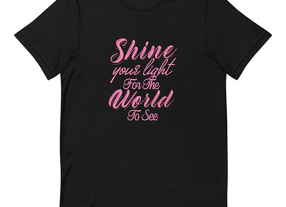 Shine Your Light Unisex T-Shirt