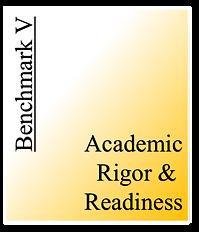 Benchmark V - Academic Rigor & Readiness