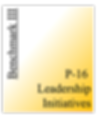 Benchmark III - P-16 Leadership Initiati