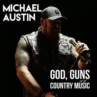 Michael Austin - God, Guns Country Music
