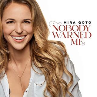 Mira Goto - Nobody Warned Me