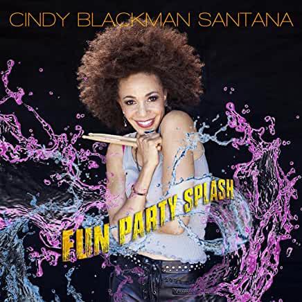 Cindy Blackman Santana - Fun Party Splash