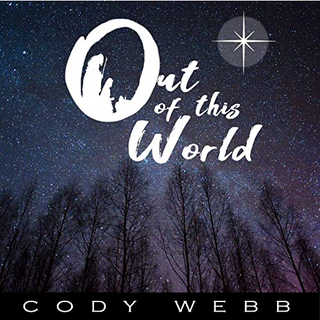 Cody Webb - Out of this World