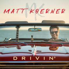 DRIVIN' - Matt Koerner