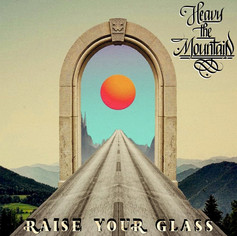 Raise Your Glass - Heavy The Mountain