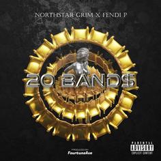 20 Band$ - Northstar Grim X Fendi P