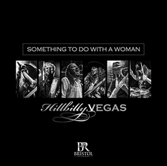 Hillbilly Vegas - Something to do with a Woman