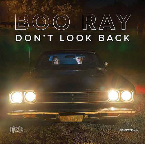 Boo Ray - Don't Look Back