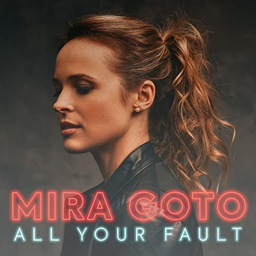 Mira Goto - All Your Fault