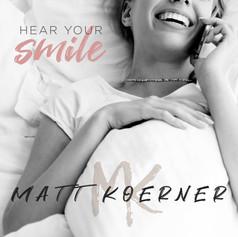 Hear Your Smile - Matt Koerner