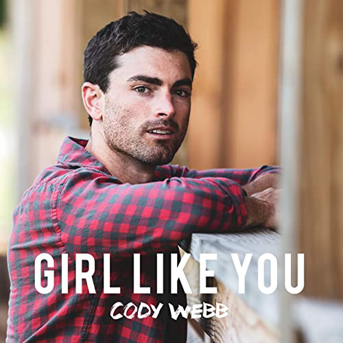 Cody Webb - Girl Like You