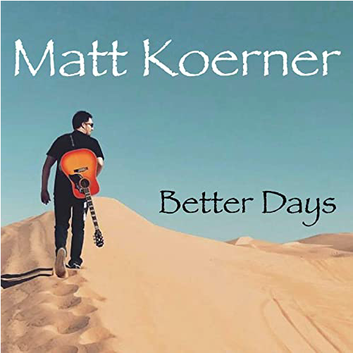 Matt Koerner - Better Days