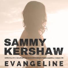 Evangeline - Sammy Kershaw