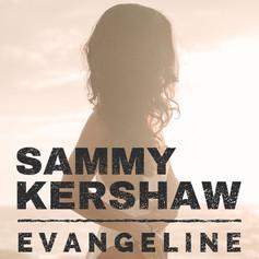 Evangeline | Sammy Kershaw