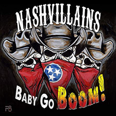Nashvillains  - Baby Go Boom