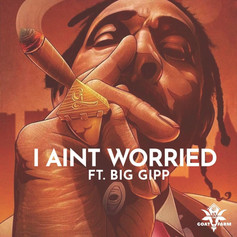 Big Gipp - I Ain't Worried