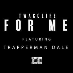 For Me - TWACCLIFE